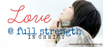 @full strength in Christ