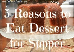 5 Reasons to Eat Dessert for Supper