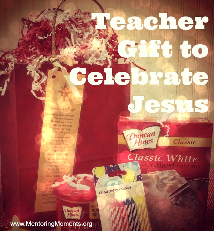 Teacher Gift to Celebrate Jesus