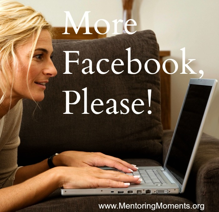 More Facebook, Please!