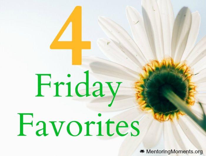 4 Friday Favorites