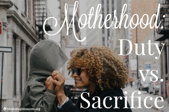 Motherhood: Duty vs. Sacrifice