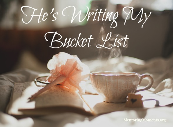 He's Writing My Bucket List