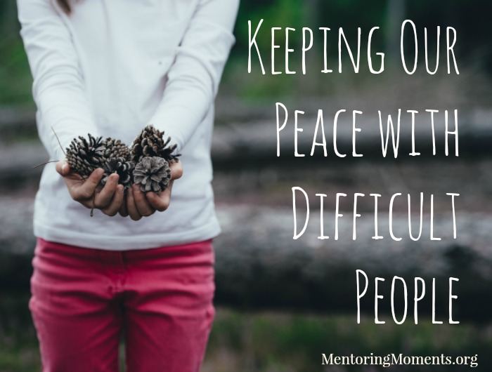 Keeping Peace with Difficult People