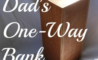 Dads One-Way Bank
